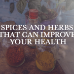 Spices and Herbs That Can Improve Your Health