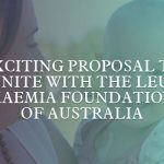 Exciting proposal to unite with the Leukaemia Foundation of Australia